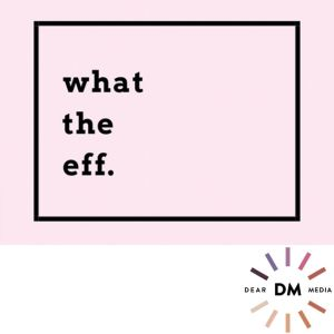 What the Eff Podcast Logo