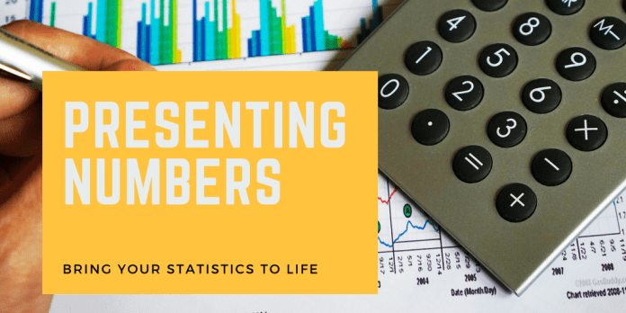 Picture of graphs and calculator with text reading: Presenting Numbers: Bring Your Statistics to Life